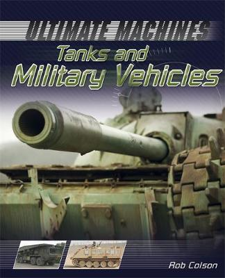 Ultimate Machines: Tanks and Military Vehicles