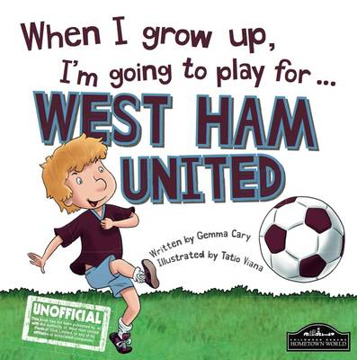 When I Grow Up I'm Going to Play for West Ham