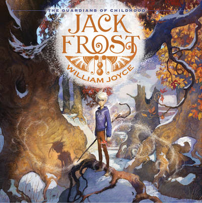 The Guardians of Childhood: Jack Frost