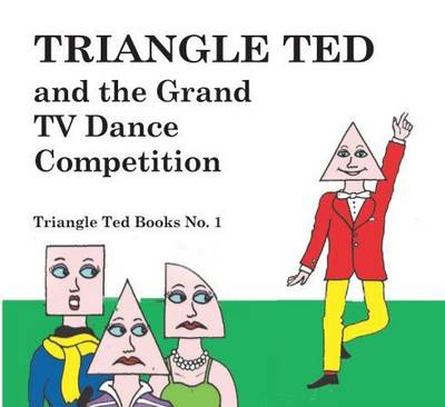 Triangle Ted and the Grand TV Dance Competition