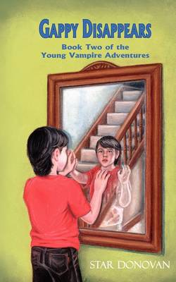 Gappy Disappears (Book Two of the Young Vampire Adventures)