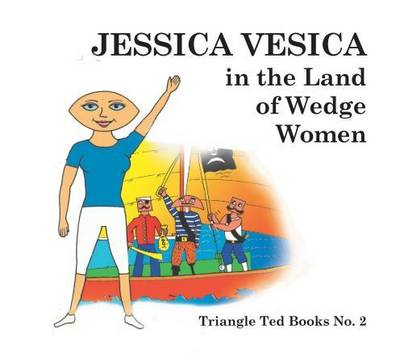 Jessica Vesica in the Land of the Wedge Women