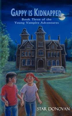 Gappy is Kidnapped (Book Three of the Young Vampire Adventures)