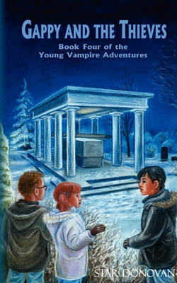 Gappy and the Thieves (Book Four of the Young Vampire Adventures)