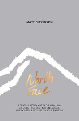 North Face: A deadly earthquake in the Himalaya. A climber trapped high on Everest. An epic rescue attempt is about to begin.