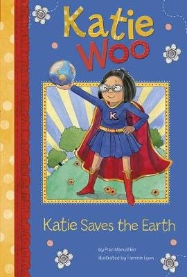 Katie Woo: Katie Saves the Earth