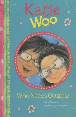 Katie Woo: Who Needs Glasses?