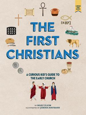 The The World of the First Christians: A Curious Kid's Guide to the Early Church