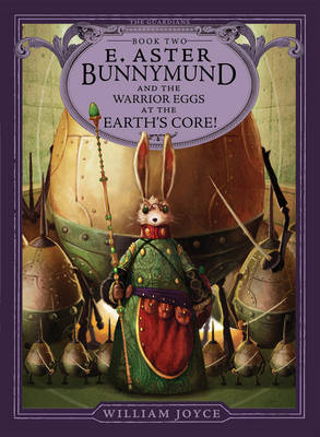 Guardians #2: E.Aster Bunnymund and the Warrior Eggs at the Earth's Core
