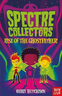 Spectre Collectors: Rise of the Ghostfather!