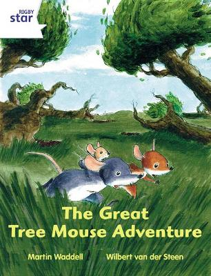 Rigby Star Independent White Reader 1 The Great Tree Mouse Adventure