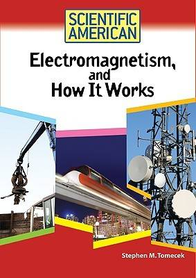 Electromagnetism, and How it Works