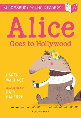 Alice Goes to Hollywood: A Bloomsbury Young Reader: Gold Book Band
