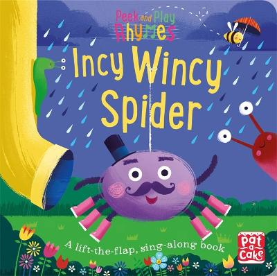 Peek and Play Rhymes: Incy Wincy Spider: A baby sing-along board book with flaps to lift