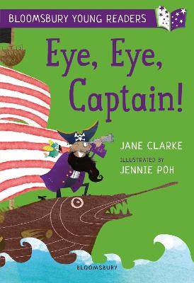 Eye, Eye, Captain! A Bloomsbury Young Reader: Gold Book Band