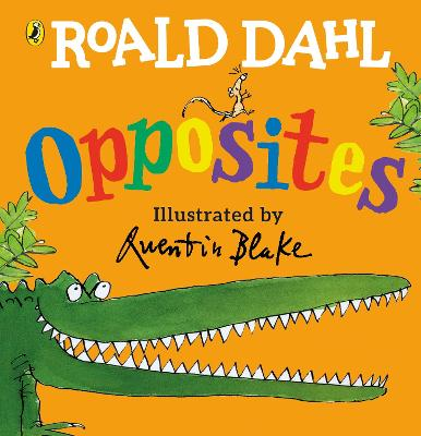 Roald Dahl's Opposites: (Lift-the-Flap)