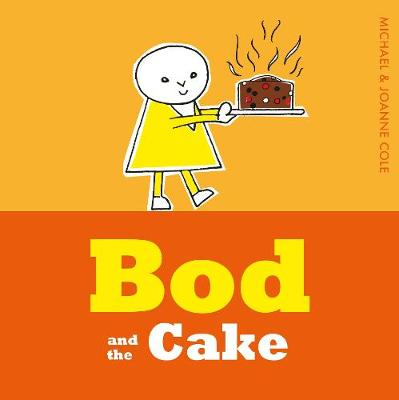 Bod and the Cake