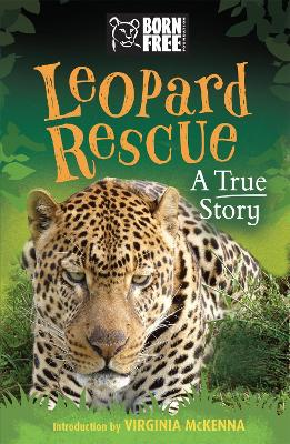 Born Free: Leopard Rescue: A True Story