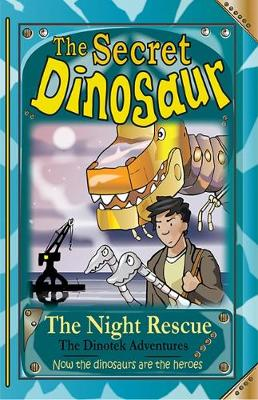 The Secret Dinosaur: The Night Rescue