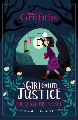 A Girl Called Justice: The Smugglers' Secret: Book 2