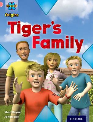 Project X Origins: Pink Book Band, Oxford Level 1+: My Family: Tiger's Family