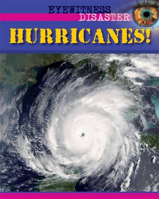 Eyewitness Disaster: Hurricanes!