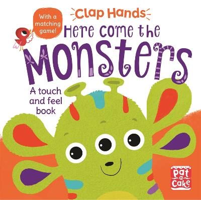 Clap Hands: Here Come the Monsters: A touch-and-feel board book