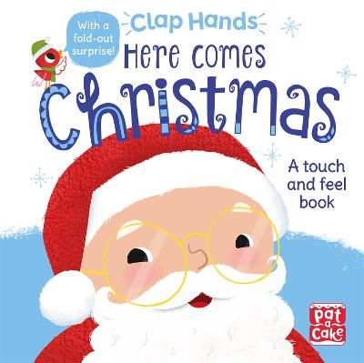 Clap Hands: Here Comes Christmas: A touch-and-feel board book
