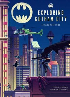 DC Comics: Exploring Gotham City: An Illustrated Guide