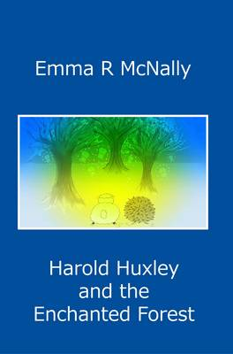 Harold Huxley and the Enchanted Forest