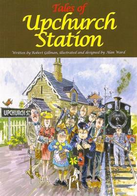 Tales of Upchurch Station: Five Wonderful Railway Stories for Children