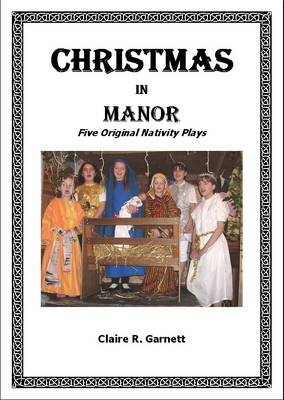 Christmas in Manor: Five Original Nativity Plays