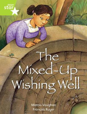 Rigby Star Indep  Year 2: Lime Level Fiction:  The Mixed Up Wishing Well Single