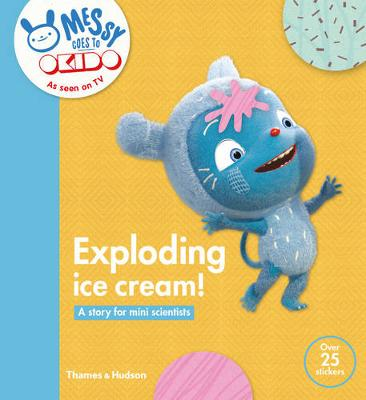 Exploding Ice Cream!: A Story for Mini Scientists