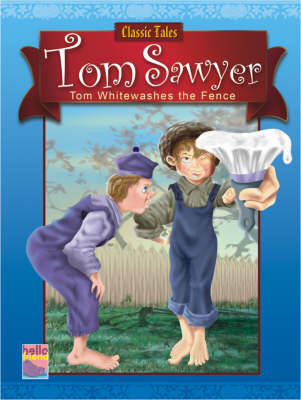 Classic Tales for Children: Tom Sawyer