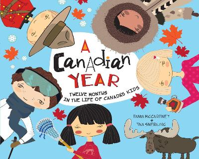 A Canadian Year: Twelve Months in the Life of Canada's Kids