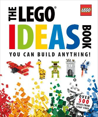 The LEGO (R) Ideas Book: You Can Build Anything!