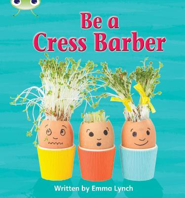 Bug Club Phonics Fiction Year 1 Phase 4 Set 12 Be A Cress Barber