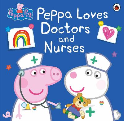 Peppa Pig: Peppa Loves Doctors and Nurses