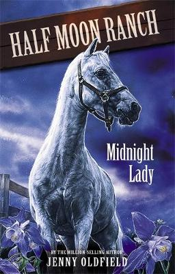 Horses of Half Moon Ranch: Midnight Lady: Book 5