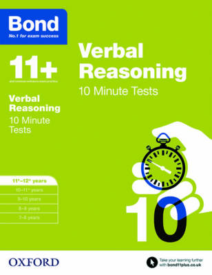 Bond 11+: Verbal Reasoning: 10 Minute Tests: 11+-12+ years