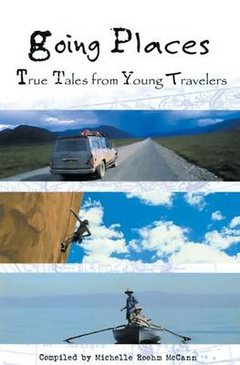 Going Places: Real-life Teen Adventures