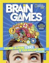 Brain Games: The Mind-Blowing Science of Your Amazing Brain