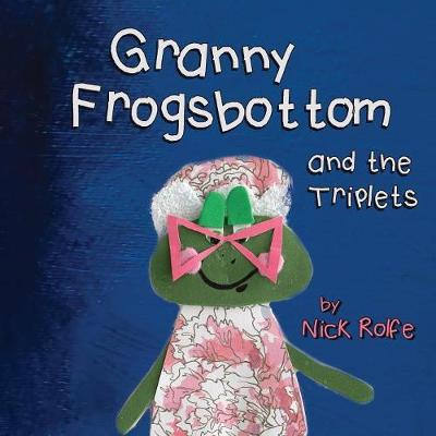 Granny Frogsbottom and the Triplets: A Story of Unconventional Parenthood