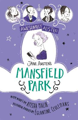 Awesomely Austen - Illustrated and Retold: Jane Austen's Mansfield Park