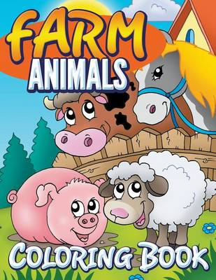 Farm Animals Coloring Book: Coloring Book For Kids