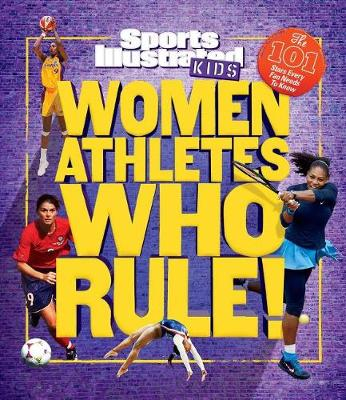 Women Athletes Who Rule!: The 101 Stars Every Fan Needs to Know