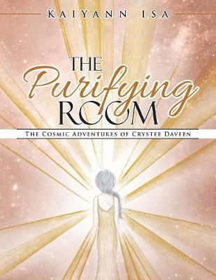 The Purifying Room: The Cosmic Adventures of Crystee Daveen