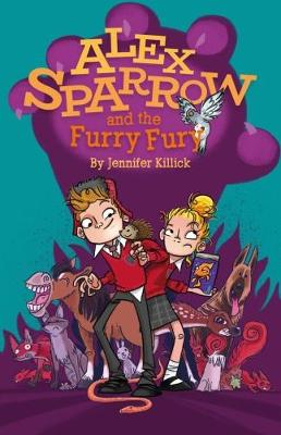 Alex Sparrow and the Furry Fury