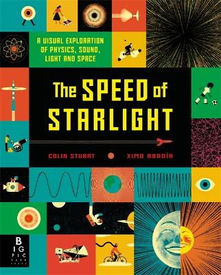 The Speed of Starlight: How Physics, Light and Sound Work